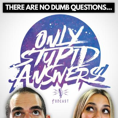 Only Stupid Answers