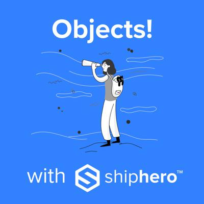 Objects! with ShipHero