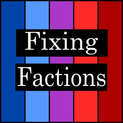 Fixing Factions