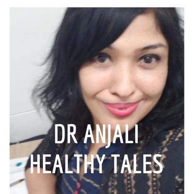 DR ANJALI HEALTHY TALES