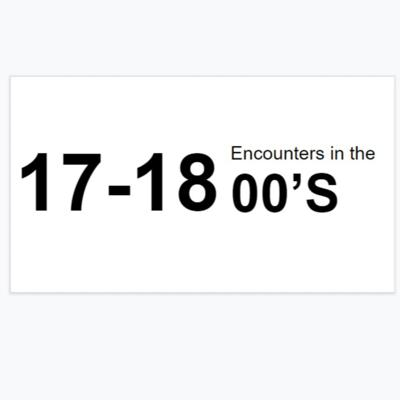 Encounters in the 17-1800'S