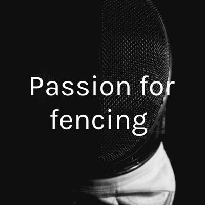 Passion for fencing