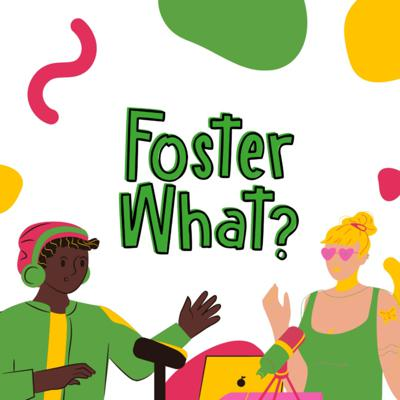Foster What?