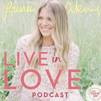 Cover art for Episode 8: Live in Love Today with Lauren Akins