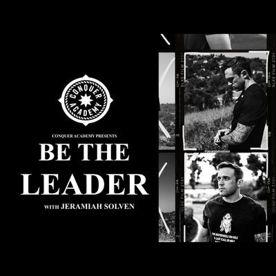 Cover art for CHECK THE BLOCK: The Key to Moving On to Your Bigger Goals, with Jeramiah Solven - Be the Leader EP101