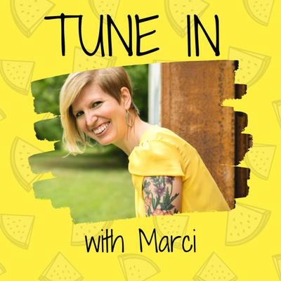 Tune In with Marci