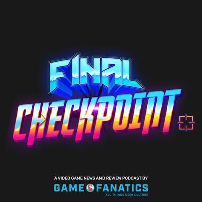 Cover art for Most Anticipated Fall 2021 Games - Final Checkpoint Ep. 105