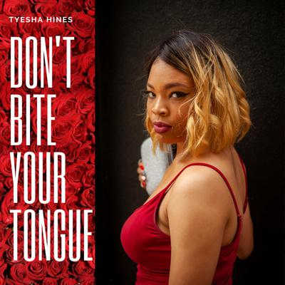 Don't Bite Your Tongue
