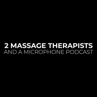 2 Massage Therapists and a Microphone