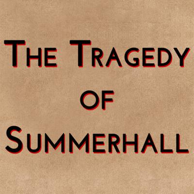 Cover art for The Tragedy of Summerhall (2015)