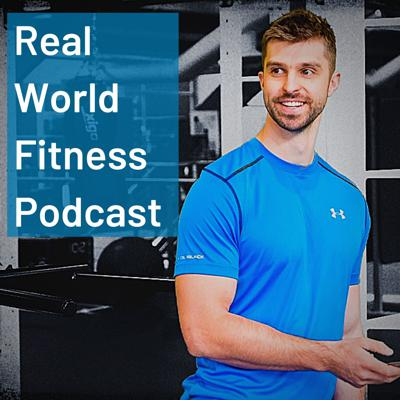 Real World Fitness Podcast