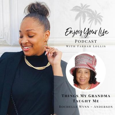 Cover art for Episode 49: Things My Grandma Taught Me Ft. Rochelle Wynn - Anderson