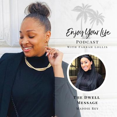 Cover art for Episode 48: The Dwell Message Ft. Maddie Rey