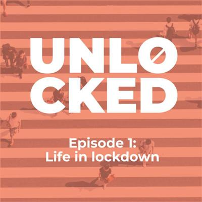 Cover art for Episode 1 - Life In Lockdown
