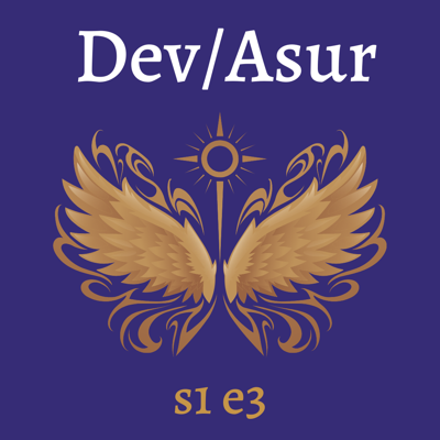 Cover art for s1e3 Dev/Asur (Indian Mithya Fantasy)