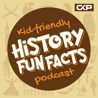 Kid Friendly History Fun Facts Podcast