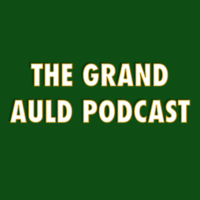 The Grand Auld Podcast