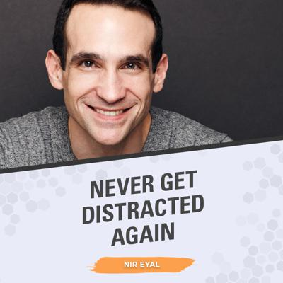 """Cover art for Nir Eyal on Becoming """"Indistractable"""" in a World of Distractions"""