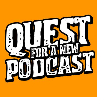 Quest For A New Podcast
