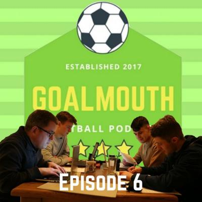 Cover art for Goalmouth Episode 6 - Graham Burke's form, Ireland Under-17s controversy, Rooney goes Stateside.