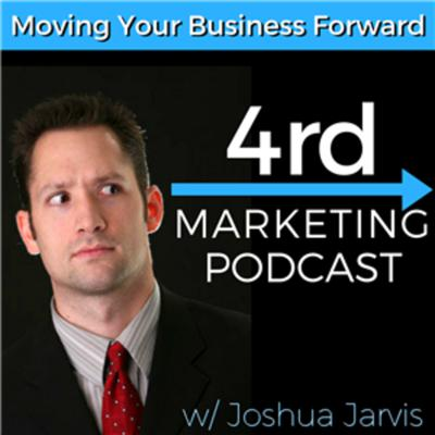 4rd Marketing - The Digital Marketing Podcast Designed To Move Your Business Forward