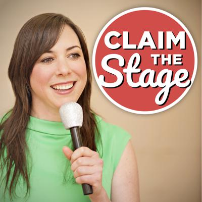 Claim the Stage: A Podcast About Speaking and Sisterhood
