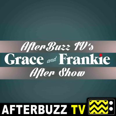 Cover art for Grace And Frankie S:3   The Other Vibrator; The Musical; The Sign E:11 – E:13   AfterBuzz TV AfterShow