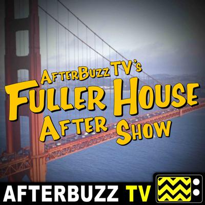 Cover art for Fuller House S:2 | Soni Bringas Guests on A Giant Leap; Partnerships In The Night E:10 & E:11 | AfterBuzz TV AfterShow