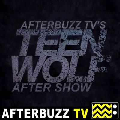 Cover art for Teen Wolf S:6 | Khylin Rhambo Guests On The Wolves of War E:20 | AfterBuzz TV AfterShow