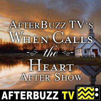Cover art for When Calls The Heart S:5 | Hallmarkies Podcast Guests on Weather The Storm E:8 | AfterBuzz TV AfterShow
