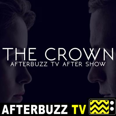 Cover art for The Crown S:1 | Assassins; Gloriana E:9 & E:10 | AfterBuzz TV AfterShow