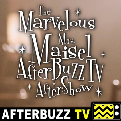 Cover art for The Marvelous Mrs. Maisel S:1 | Put That On Your Plate!; Thank You and Good Night E:7 & E:8 | AfterBuzz TV AfterShow
