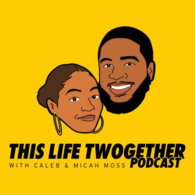 This Life Twogether Podcast