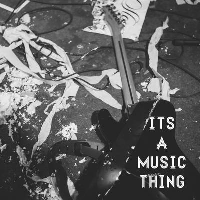 Its A Music Thing