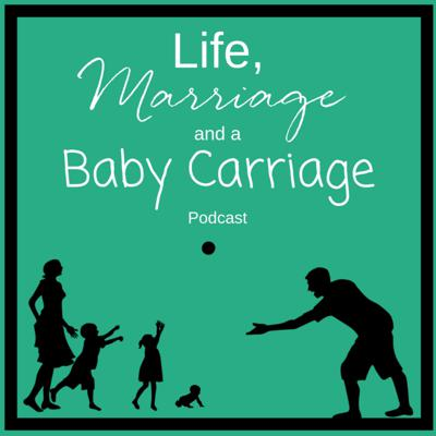 Life, Marriage and a Baby Carriage