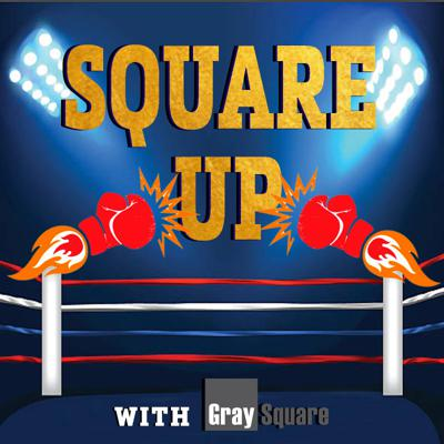 SQUARE UP WITH GRAYSQUARE