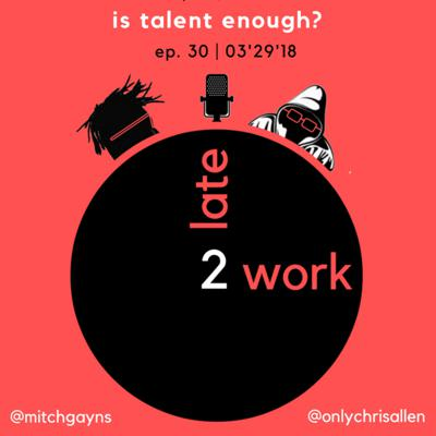 Cover art for Ep. 30: Is Talent Enough?
