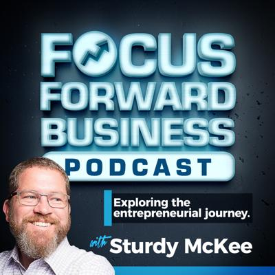 Focus Forward Podcast for Business Owners