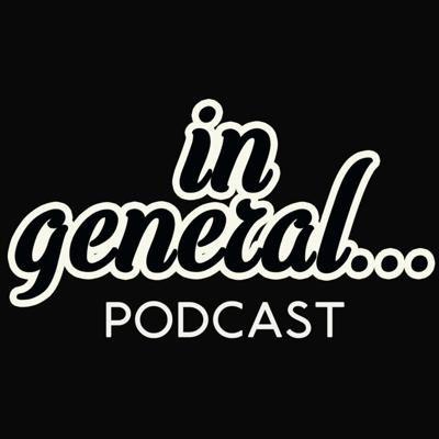 In General...Podcast