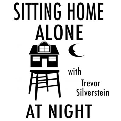 Cover art for Ep. #1 - Sitting Home Alone At Night with Trevor Silverstein