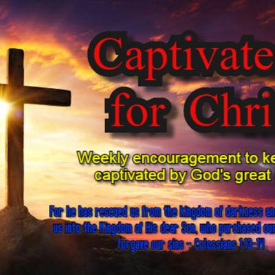 Captivated For Christ