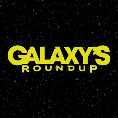Cover art for Galaxy's Roundup Ep. 4 - Star Wars and the Internet / A Day On Tatooine Pt 1