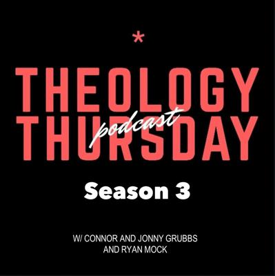 Theology Thanksgiving (Ep. 63)