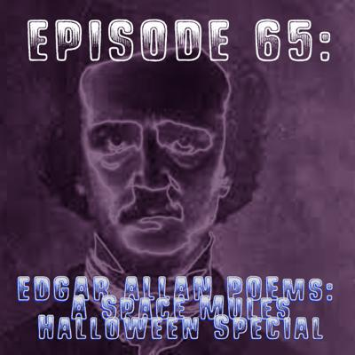 Cover art for Episode 65: Edgar Allan POEms:                  A Space Mules Halloween Special