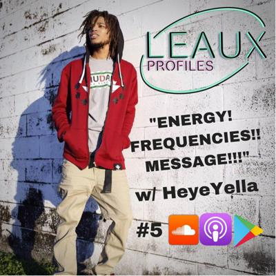 Cover art for #5 ENERGY!, FREQUENCIES!!, MESSAGE!!! w/ HeyeYella