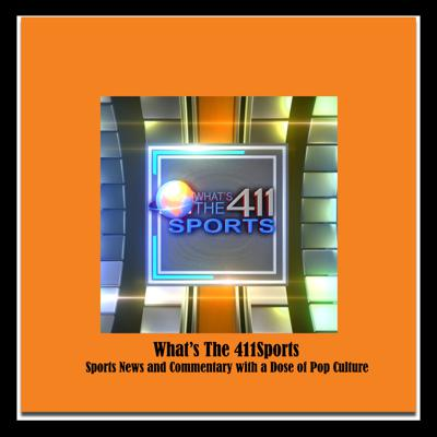 What's The 411Sports   Sports News and Commentary with a Dose of Pop-Culture