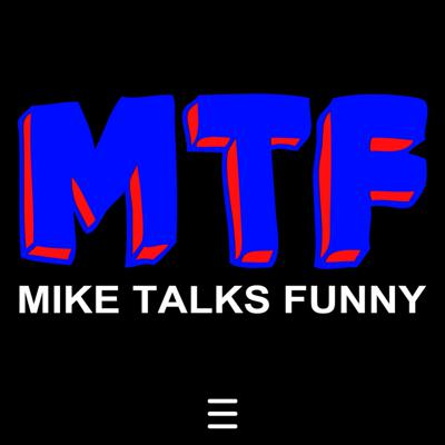 Mike Talks Funny