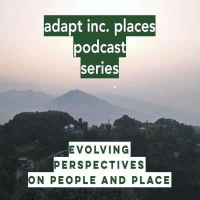 Adapt Inc. Places Podcast