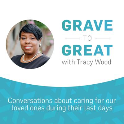 Grave to Great with Tracy Wood