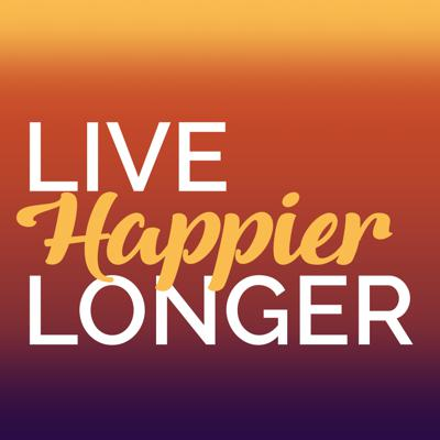 The Live HAPPIER longer podcast is equal parts information, inspiration, education and motivation all dedicated to building the habits of a HAPPIER, longer life. The daily plan focuses on five actions that are proven to increase longevity, and improve optimism about aging.  Host Molly Watts, along with her guests will teach you how to MOVE*LEARN*SHARE*GIVE* and *LET GO.  The quality of your habits, equals the quality of your life.  Our habits are sustainable into your 80's, 90's and beyond.  If you're going to live to be 85, wouldn't it be nice to be happy about it when you do?  Your HAPPIER longer life starts right now--Here's the plan!